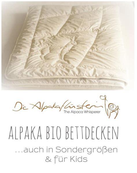 Größe Bettdecke by Bio Bettdecken 100 Heimische Alpakafaser Die