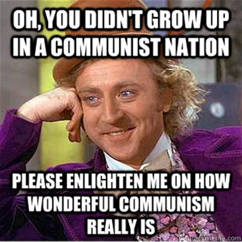 Oh Fuck Meme - oh you didn t grow up in a communist nation please