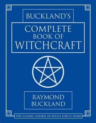 llewellyn s complete book of divination your definitive source for learning predictive prophetic techniques llewellyn s complete book series books buckland s complete book of witchcraft by raymond buckland