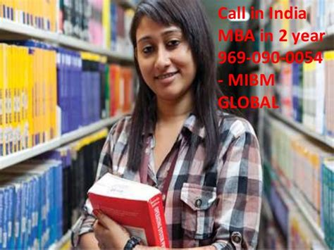 Mba Number Of Years Us by Call Mba In 2 Year 969 090 0054 Number To Get Mibm Global