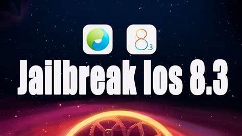 ios 8 3 jailbreak ios 8 3 jailbreak tutorial ios 8