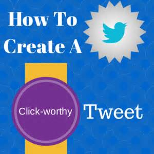 Worthy Clicks 10 by How To Create A Click Worthy Tweet Marc S