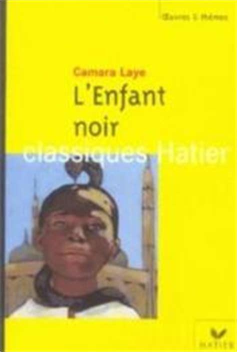 libro lenfant noir texte integral livre l enfant noir laye camara