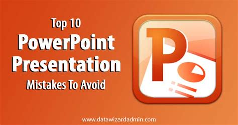10 Mistakes To Avoid When Top 10 Powerpoint Presentation Mistakes To Avoid