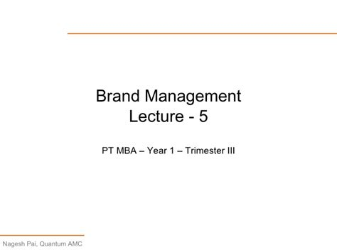 Executive Mba In Brand Management by Lecture 5 Brand Management
