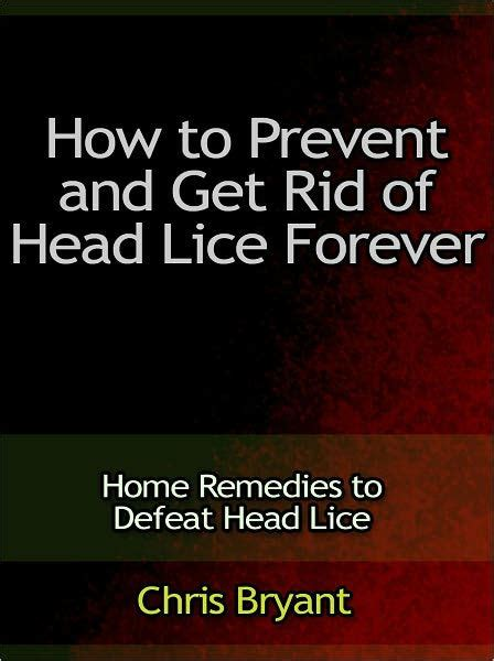 how to prevent and get rid of lice forever home