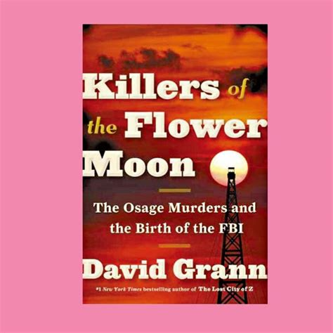 summary of david grann s killers of the flower moon key takeaways analysis books the spine s top five books of 2017 in five genres year