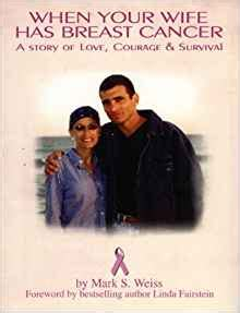 cancer a true story of courage and survival books when your has breast cancer a story of