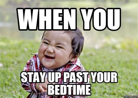 bedtime meme 20 humorous bedtime memes we can all relate to