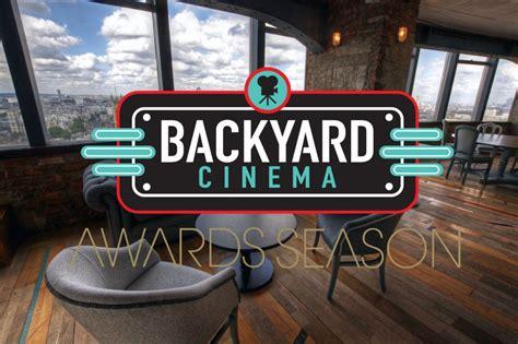 backyard cinema backyard cinema awards season
