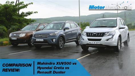 renault and mahindra mahindra xuv500 vs hyundai creta vs renault duster