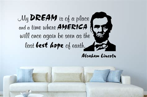 Wall Sticker Quotes For Bedrooms by Abraham Lincoln My Dream Inspirational Wall Decal