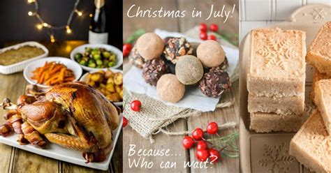 christmas in july recipes because why wait 12 months
