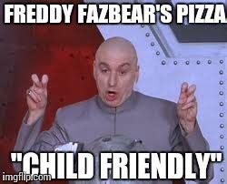 Kid Friendly Memes - a child friendly establishment imgflip