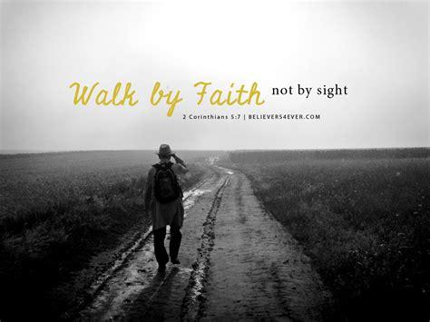 by faith walk by faith believers4ever com