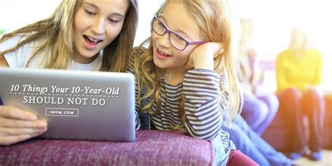 Rules for Kids   10 Things Your 10 Year Old Shouldn't Do
