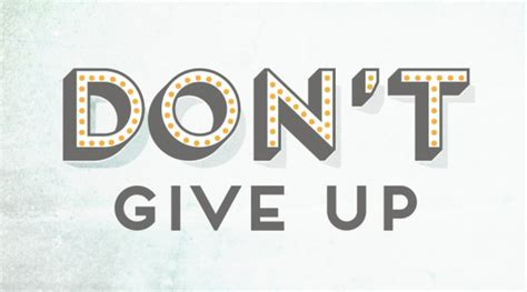 imagenes don t give up don t give up blog fortyseven media