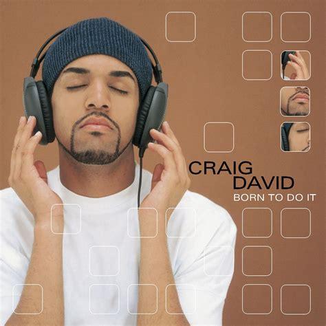 craig album tgj replay craig david s born to do it that grape