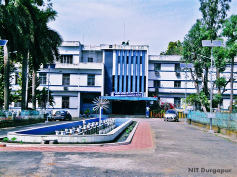 Mba Colleges In Durgapur by National Institute Of Technology Nit Durgapur