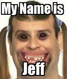 Jeff Meme - my name is jeff poster blackwayne21 keep calm o matic
