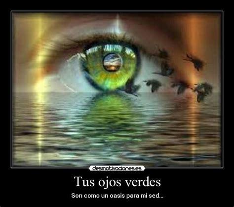 imagenes de ojos verdes con frases tus ojos verdes desmotivaciones