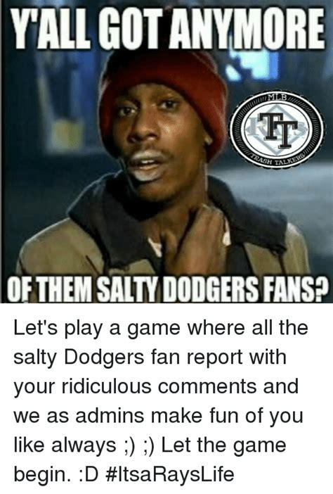 Dodgers Memes - yall got anymore et of them salty dodgers fans let s play a game where all the salty dodgers fan