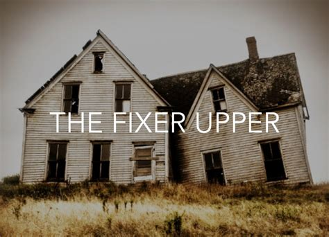 buy a fixer upper house what to look for when buying a fixer upper house