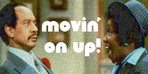 Movin On Up Meme - moving on up digitalflood com