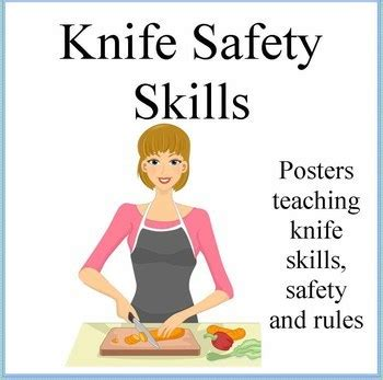Knife Safety Skills Poster Cooking With Kids By Debbie Madson Tpt | knife safety skills poster cooking with kids by debbie