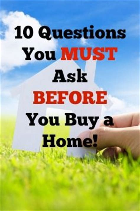 questions to ask before you buy a house 10 questions you must ask before you buy a home a house estate agents and house