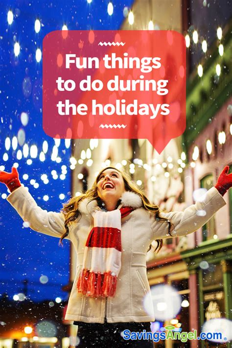 9 Cool Things To Do During The Holidays by Things To Do During The Holidays