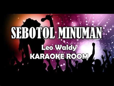 download mp3 album leo waldy download lagu sebotol minuman karaoke leo waldy lirik