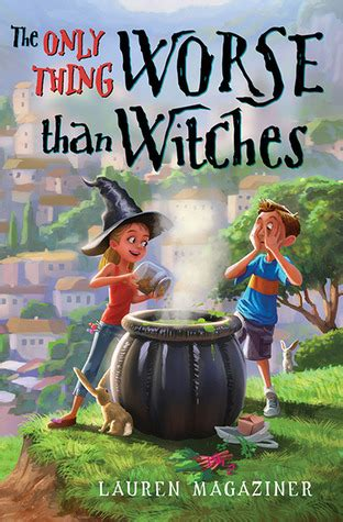 the only harmless great thing books the only thing worse than witches by magaziner