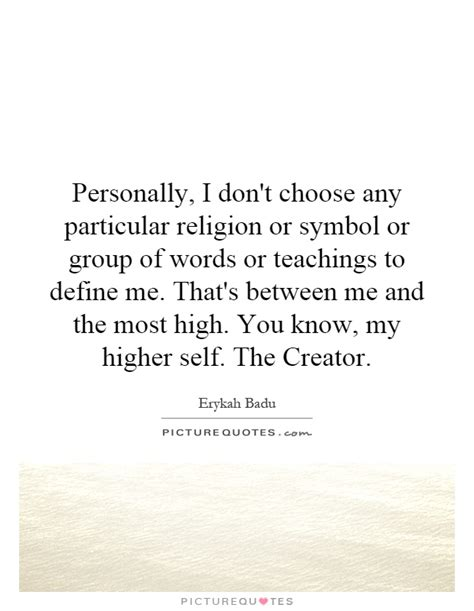 personally i don t choose any particular religion or