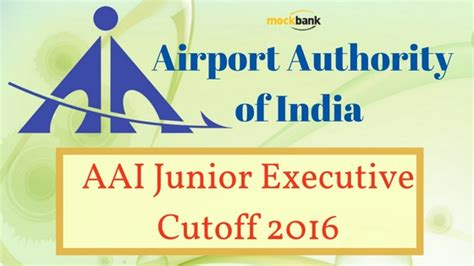Airport Authority Of India Mba by Airport Authority Of India Aai Junior Executive Cutoff 2016
