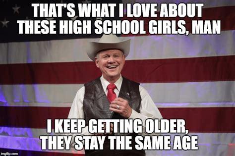 roy moore high school roy moore imgflip