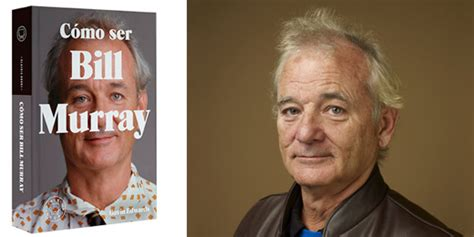 cmo ser bill murray c 243 mo ser bill murray gavin edwards blackie books actualidad sobre m 250 sica y cultura
