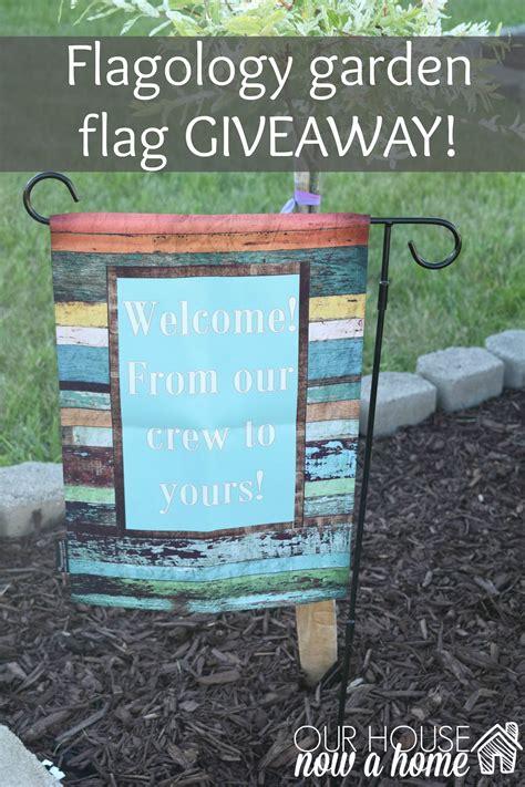 Home And Garden Home Giveaway 2016 - garden flag giveaway our house now a home