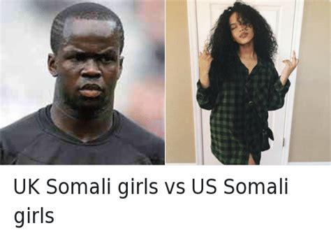 Funny Somali Memes - uk somali girls vs us somali girls africa meme on sizzle