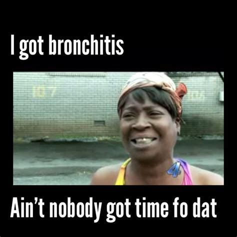 Bronchitis Meme - 17 best images about bronchitis on pinterest studying