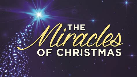 images of christmas miracles the miracles of christmas riverlife church