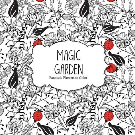 libro the magical garden creative why you need coloring books in your life
