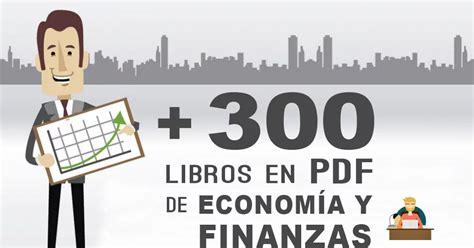 libros de economia en pdf gratis libros sobre econom 237 a y finanzas oye juanjo