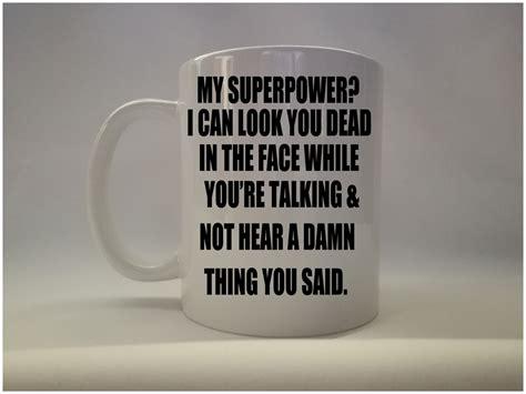 design your own novelty mug my superpower novelty funny coffee mug mugman