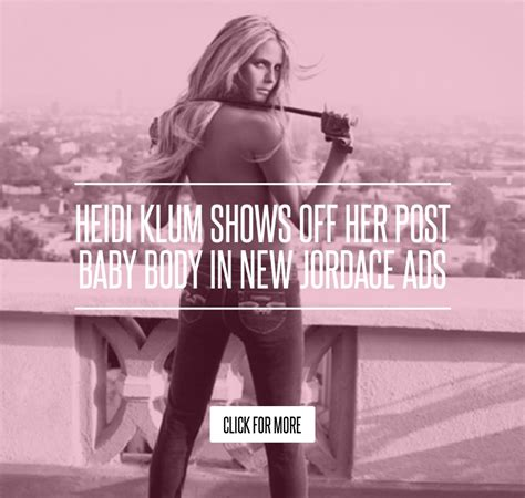 Heidi Klum Shows Post Baby In New Jordace Ads heidi klum shows post baby in new jordace ads