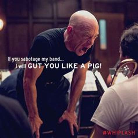 quotes film whiplash 1000 images about whiplash on pinterest jk simmons