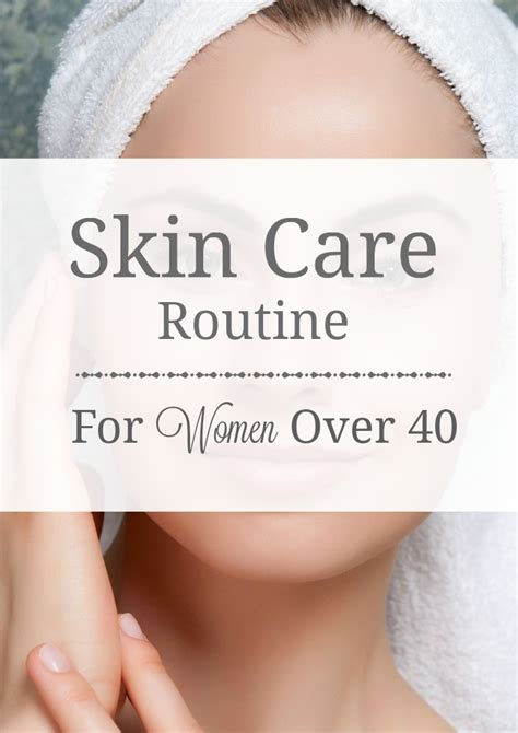 best skin care products for women in 40 skin care routine for women over 40 am grace beauty
