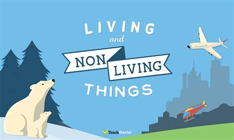 living and non living things resource collection teach
