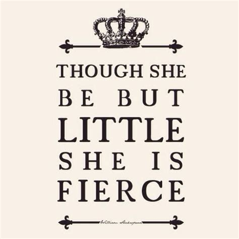 and though he be little though she be but little she is fierce on tumblr