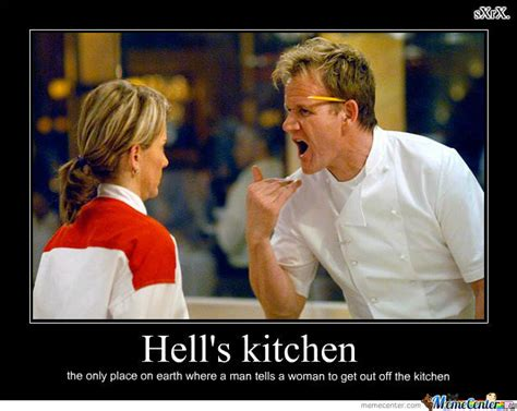 Hells Kitchen Meme - only in hell s kitchen by tehrudeone meme center